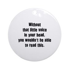 Little Voice In Your Head Ornament (Round)