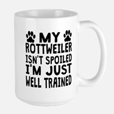 My Rottweiler Isnt Spoiled Mugs