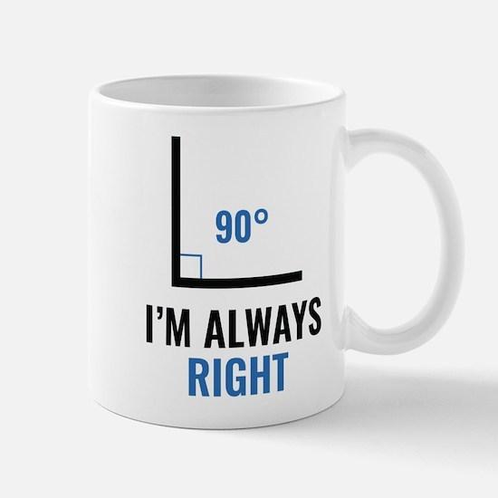 Cute Always right Mug