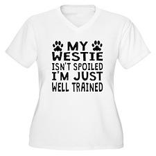 My Westie Isnt Spoiled Plus Size T-Shirt