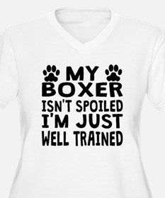 My Boxer Isnt Spoiled Plus Size T-Shirt