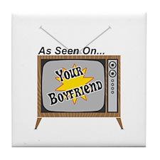As Seen On Your Boyfriend Tile Coaster