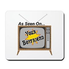 As Seen On Your Boyfriend Mousepad
