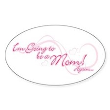 Im going to be a mom again Decal