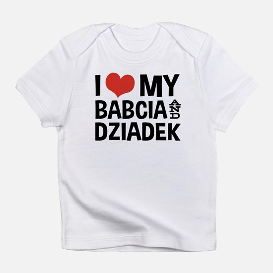 I Love My Babcia and Dziadek Infant T-Shirt