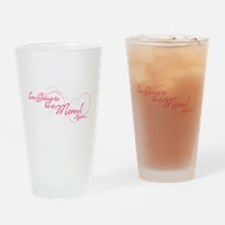 Im going to be a mom again Drinking Glass