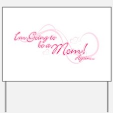Im going to be a mom again Yard Sign