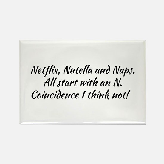 Netflix, Nutella and naps. Magnets