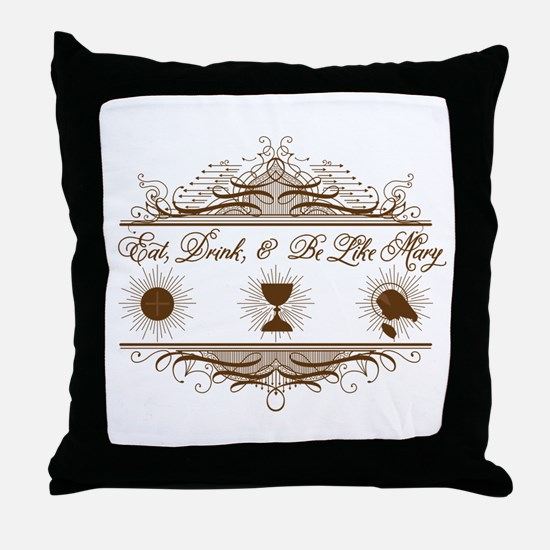 Be Like Mary Throw Pillow