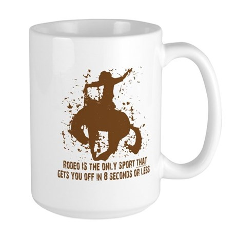Rodeo, 8 seconds sport. Large Mug