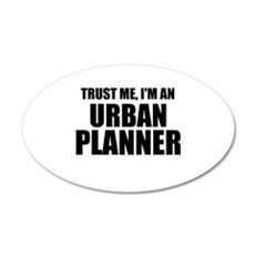 Trust Me, I'm An Urban Planner Wall Decal