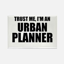 Trust Me, I'm An Urban Planner Magnets
