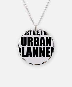 Trust Me, I'm An Urban Planner Necklace