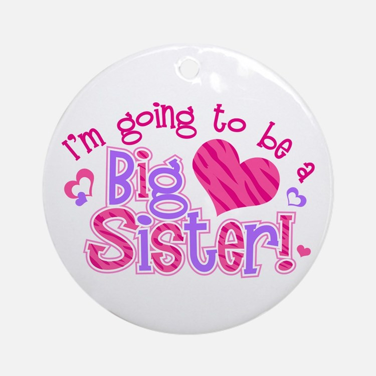 Imgoingtobeabigsisternew.png Round Ornament