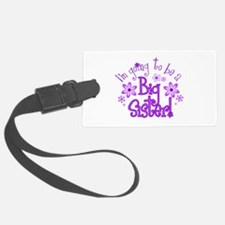 Im going to be a big sister Luggage Tag