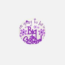 Im going to be a big sister Mini Button