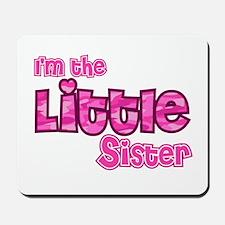 Im the little sister Mousepad