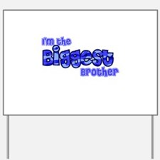 Im the biggest brother Yard Sign