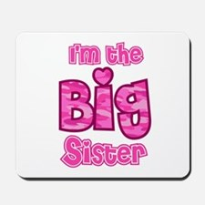Im the big sister Mousepad