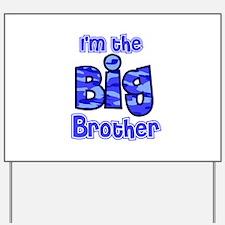 Im the big brother Yard Sign