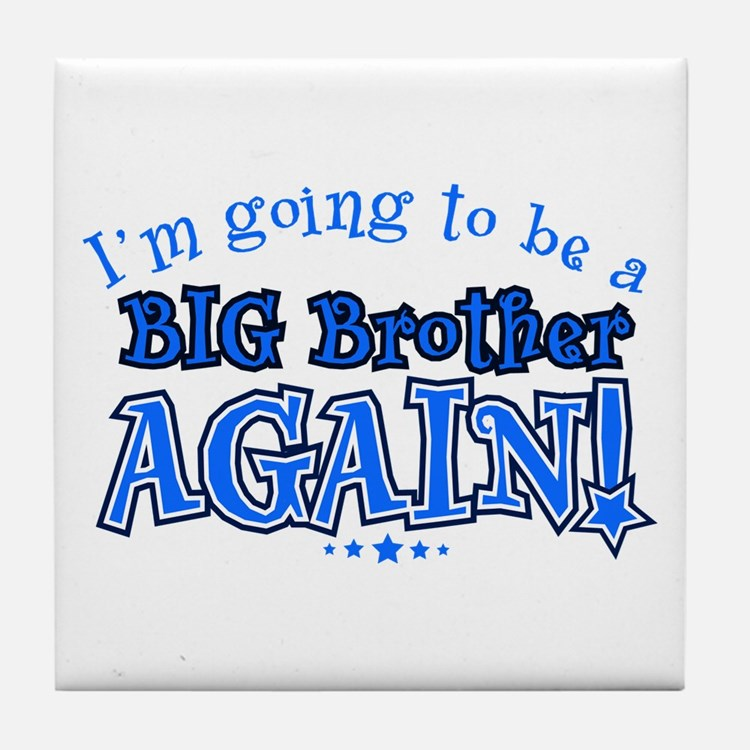 Im going to be a big brother again Tile Coaster