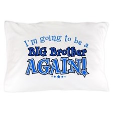 Im going to be a big brother again Pillow Case