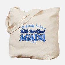 Im going to be a big brother again Tote Bag