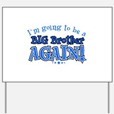Im going to be a big brother again Yard Sign