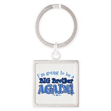 Im going to be a big brother again Keychains