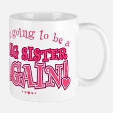 Im going to be a big sister again Mugs