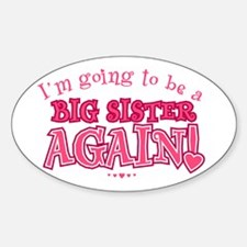Im going to be a big sister again Decal