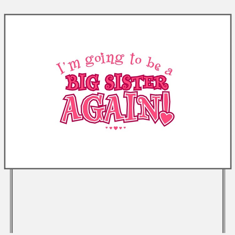 Im going to be a big sister again Yard Sign