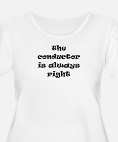 conductor always right T-Shirt