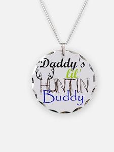 Daddys lil huntin Buddy Necklace