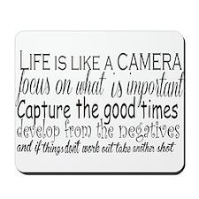 life is like a camera Mousepad