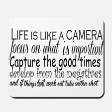 life is like a camera Mousepad