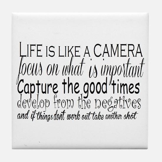 life is like a camera Tile Coaster