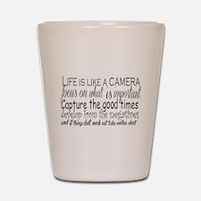 life is like a camera Shot Glass