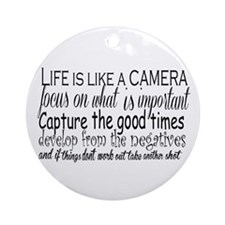 life is like a camera Round Ornament