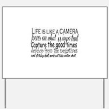 life is like a camera Yard Sign