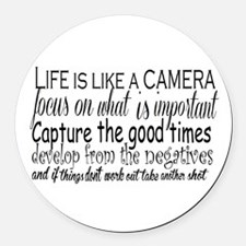 life is like a camera Round Car Magnet