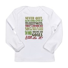 Never Quit Long Sleeve T-Shirt