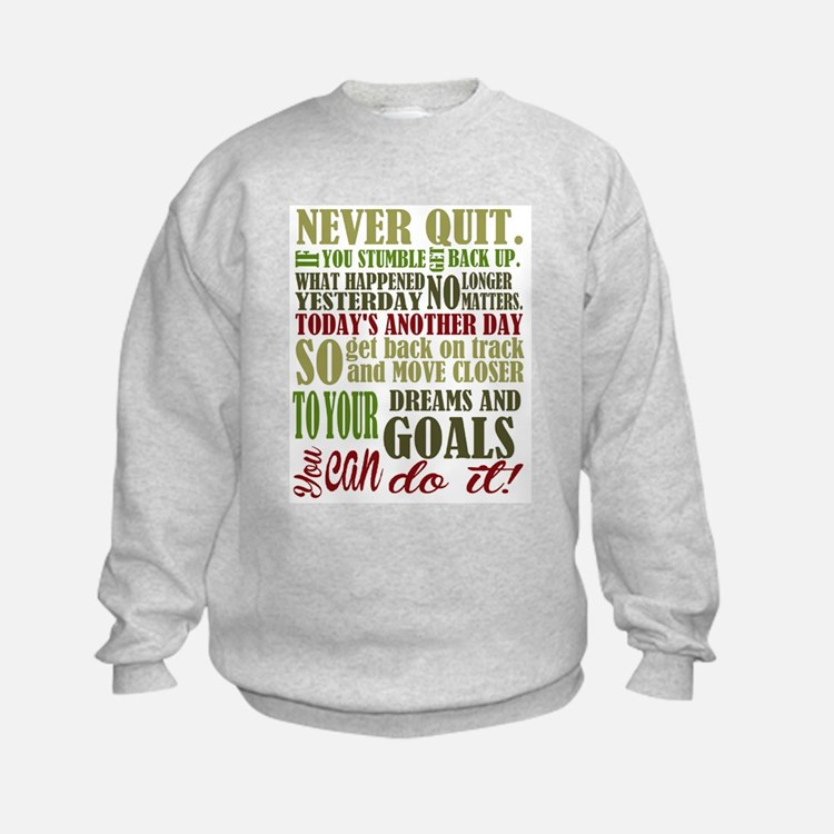 Never Quit Sweatshirt