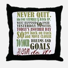 Never Quit Throw Pillow