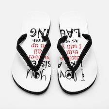 like a sis Flip Flops