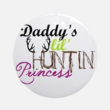 Daddys lil huntin princess Round Ornament