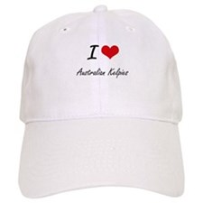 I love Australian Kelpies Baseball Cap