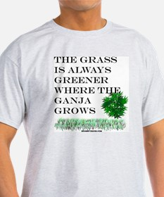 The Grass is Always Greener where the Ganj T-Shirt