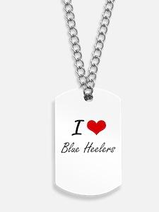 I love Blue Heelers Dog Tags