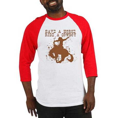 Save a horse, ride a cowboy. Baseball Jersey